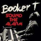 Album artwork for SOUND THE ALARM / Booker T