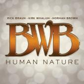 Album artwork for BWB: Human Nature / Braun, Whalum, Brown