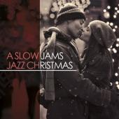 Album artwork for A SLOW JAMS JAZZ CHRISTMAS
