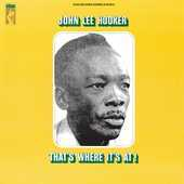 Album artwork for John Lee Hooker - Thats Where Its At !