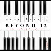 Album artwork for Beyond 12: Reinventing the Piano, Vol. 1