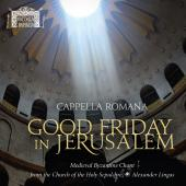 Album artwork for Good Friday in Jerusalem / Cappella Romana