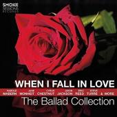 Album artwork for When I Fall In Love - The Ballad Collection