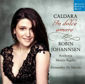 Album artwork for Caldara: In dolce amore / Robin Johannsen