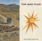 Album artwork for The Bad Plus / Invetiable Western