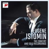 Album artwork for Eugene Istomin - The Concerto and Solo Recordings