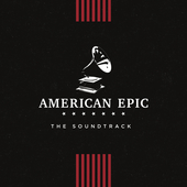 Album artwork for AMERICAN EPIC: SOUNDTRACK