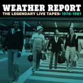 Album artwork for Waether Report: the Legendary Live Tapes 78-81