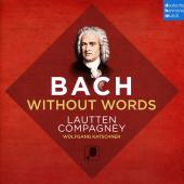 Album artwork for Bach Without Words / Lautten Compagney