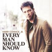 Album artwork for Harry Connick Jr.: Every Man Should Know