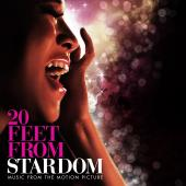 Album artwork for 20 FEET FROM STARDOM - MUSIC FROM THE MOTION PICTU