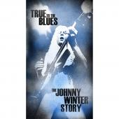 Album artwork for True to the Blues: The Johnny Winter Story