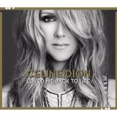 Album artwork for Celine Dion: Loved Me Back To Life (Deluxe Edition