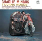 Album artwork for Charlie Mingus - Tijuana Moods