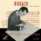 Album artwork for Andre Hodeir - Essais par le Jazz Groupe de Paris