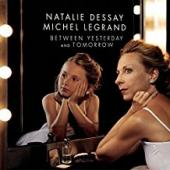 Album artwork for Michel Legrand & Natalie Dessay - Between Yesterda