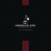 Album artwork for AMERICAN EPIC: SOUNDTRACK (LP)
