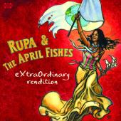Album artwork for RUPA & THE APRIL FISHES - Extraordinary Rendition