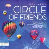 Album artwork for Libby Larsen: Circle of Friends