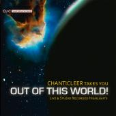 Album artwork for Chanticleer takes you Out of This World