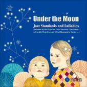 Album artwork for Under The Moon - Jazz Standards and Lullabies